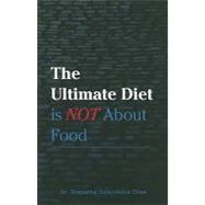 The Ultimate Diet Is Not About Food by Chae, Stepanka Volejnikova, 9781935359371
