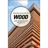 Failure Analysis of Wood and Wood-Based Products by Lukowsky, Dirk, 9780071839372