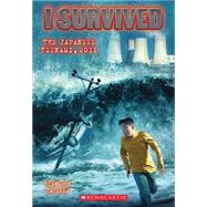 I Survived the Japanese Tsunami, 2011 (I Survived #8) by Tarshis, Lauren, 9780545459372