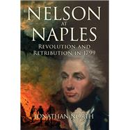 Nelson at Naples by North, Jonathan, 9781445679372