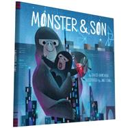 Monster & Son by Chou, Joey; Larochelle, David, 9781452129372