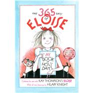 The 365 Days of Eloise by Thompson, Kay; Knight, Hilary, 9781481459372