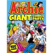 Archie Giant Comics Party by ARCHIE SUPERSTARS, 9781627389372