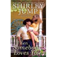 When Somebody Loves You by Jump, Shirley, 9780425279373