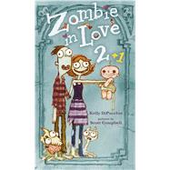 Zombie in Love 2 + 1 by Dipucchio, Kelly; Campbell, Scott, 9781442459373