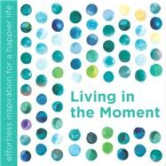 Living in the Moment by Dipirro, Dani, 9781780289373