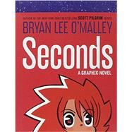 Seconds by O'Malley, Bryan Lee, 9780345529374