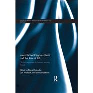 International Organizations and The Rise of ISIL: Global Responses to Human Security Threats by Bellamy; Alex J., 9781138689374