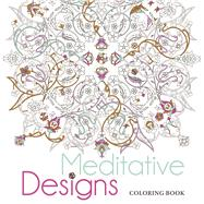 Meditative Designs Coloring Book by Unknown, 9781454709374