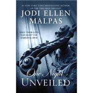 ONE NIGHT: UNVEILED by Malpas, Jodi Ellen, 9781455559374