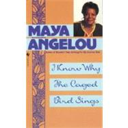 I Know Why the Caged Bird Sings by ANGELOU, MAYA, 9780553279375