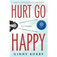 Hurt Go Happy A Novel by Rorby, Ginny, 9780765379375