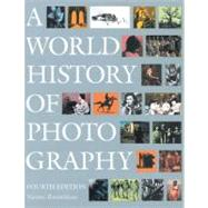 A World History of Photography by Rosenblum, Naomi, 9780789209375