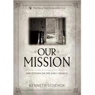 Our Mission by Schenck, Kenneth L., 9780898279375