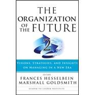 The Organization of the Future 2 by Hesselbein, Frances; Goldsmith, Marshall, 9781119009375