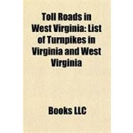 Toll Roads in West Virginia by , 9781156639375