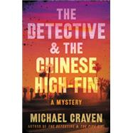 The Detective & the Chinese High-fin by Craven, Michael, 9780062439376