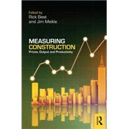 Measuring Construction: Prices, Output and Productivity by Best; Rick, 9780415659376