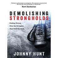 Demolishing Strongholds by Hunt, Johnny, 9780736969376