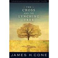 The Cross and the Lynching Tree by Cone, James H., 9781570759376