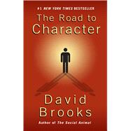 The Road to Character by Brooks, David, 9781594139376