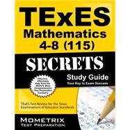 TExES (115) Mathematics 4-8 Exam Secrets Study Guide : TExES Test Review for the Texas Examinations of Educator Standards by Texes Exam Secrets, 9781610729376