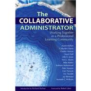 The Collaborative Administrator: Working Together As a Professional Learning Community by Buffum, Austin, 9781934009376
