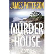 The Murder House by Patterson, James; Ellis, David, 9780316339377