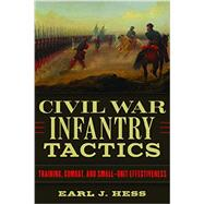 Civil War Infantry Tactics by Hess, Earl J., 9780807159378
