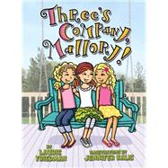 Three's Company, Mallory! by Friedman, Laurie B.; Kalis, Jennifer, 9781467709378