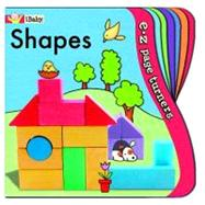 E-Z Page Turners: Shapes (Perfect for Little Fingers!) by Ikids, 9781584769378
