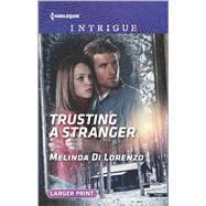 Trusting a Stranger by Di Lorenzo, Melinda, 9780373749379