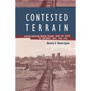 Contested Terrain: African American Women Migrate from the South to Cincinnati, 1900-1950 by Bunch-Lyons,Beverly A., 9780415869379