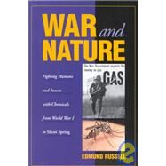 War and Nature: Fighting Humans and Insects with Chemicals from World War I to Silent Spring by Edmund Russell, 9780521799379