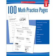 100 Math Practice Pages (Grade 1) by Unknown, 9780545799379