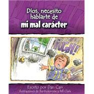 Dios, necesito hablarte de.mi mal carcter by Carr, Dan; Clark, Bartholomew; Clark, Bill, 9780758649379