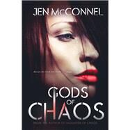 Gods of Chaos by Mcconnel, Jen, 9780986279379