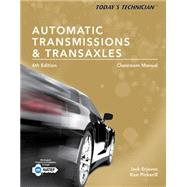 Today's Technician Automatic Transmissions and Transaxles Classroom Manual and Shop Manual by Erjavec, Jack; Pickerill, Ken, 9781305259379