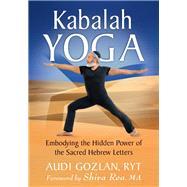 Kabalah Yoga by Gozlan, Audi; Rea, Shiva, 9781626259379