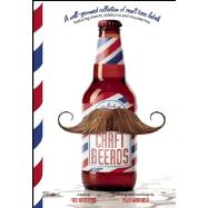 Craft Beerds A Well-Groomed Collection of Craft Beer Labels with 'staches, 'burns, Beards and All Lengths in Between