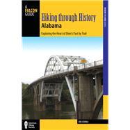 A Falcon Guide Hiking Through History Alabama by Cuhaj, Joe, 9781493019380