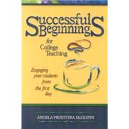 Successful Beginnings in College Teaching : How to Engage Your Students, and Keep Them Engaged, from Day 1 at Biggerbooks.com