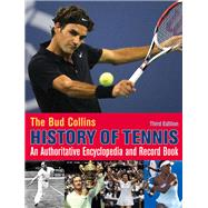 The Bud Collins History of Tennis by Collins, Bud, 9781937559380