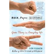 Rock, Paper, Scissors : Game Theory in Everyday Life by Fisher, Len, 9780465009381