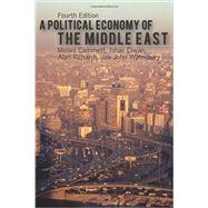 A Political Economy of the Middle East by Cammett, Melani; Diwan, Ishac; Richards, Alan; Waterbury, John, 9780813349381