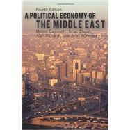 A Political Economy of the Middle East by Cammett, Melani; Diwan, Ishac; Richards, Alan; Waterbury, John, 9780813349381