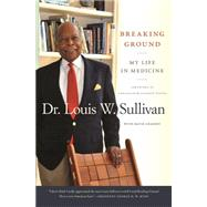 Breaking Ground by Sullivan, Louis W., Dr.; Chanoff, David; Young, Andrew, 9780820349381