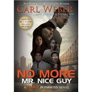 No More Mr. Nice Guy by Weber, Carl; Covington, Stephanie (CON), 9781622869381