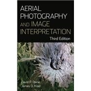 Aerial Photography and Image Interpretation by Paine, David P.; Kiser, James D., 9780470879382