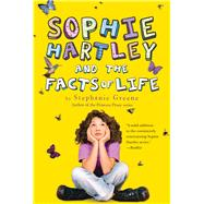 Sophie Hartley and the Facts of Life by Greene, Stephanie, 9780544439382